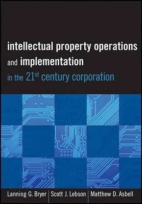 Intellectual Property Operations and Implementation in the 21st Century Corporation (Electronic book text, 1st edition):...