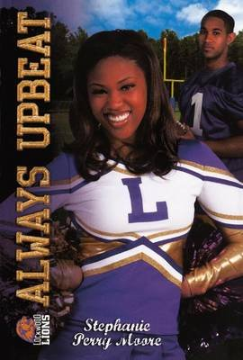 Always Upbeat/All That (Hardcover, Turtleback School & Library ed.): Stephanie Perry Moore