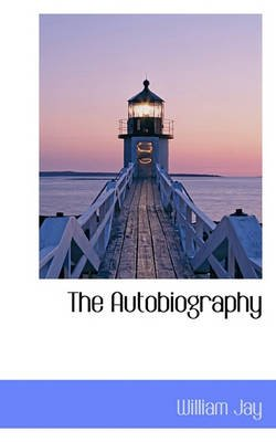 The Autobiography (Paperback): William Jay