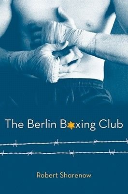 The Berlin Boxing Club (Electronic book text): Robert Sharenow