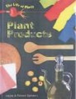 Plant Products (Paperback, New ed): Louise Spilsbury, Richard Spilsbury