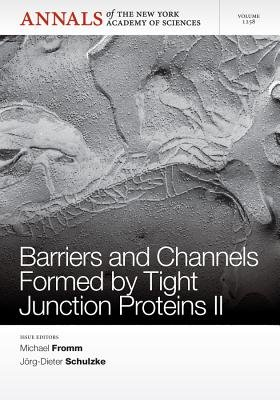 Barriers and Channels Formed by Tight Junction Proteins II (Paperback): Michael Fromm, Jorg-Dieter Schulzke
