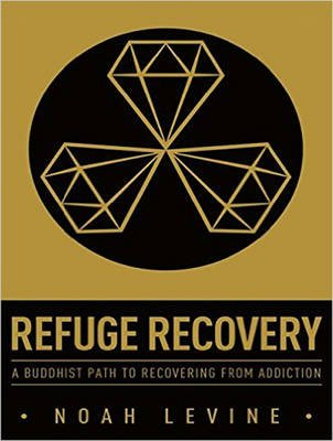 Refuge Recovery - A Buddhist Path to Recovering from Addiction (MP3 format, CD, Unabridged edition): Noah Levine