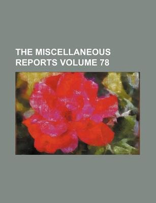 The Miscellaneous Reports Volume 78 (Paperback): Books Group
