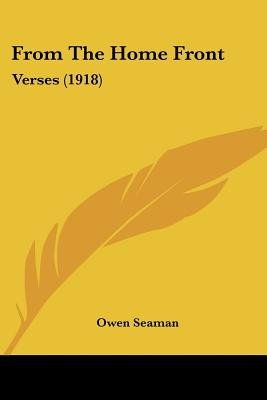 From the Home Front - Verses (1918) (Paperback): Owen Seaman