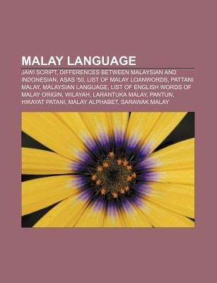 Malay Language - Jawi Script, Differences Between Malaysian and Indonesian, Asas '50, List of Malay Loanwords, Pattani...