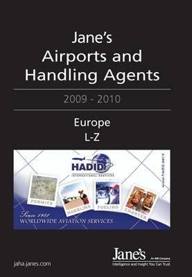 Jane's Airports and Handling Agents 2009/2010 - Europe, 2009-2010 (Hardcover, 23rd edition): Adam Harding