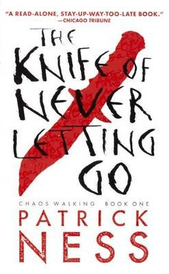 The Knife of Never Letting Go (Hardcover, Turtleback School & Library ed.): Patrick Ness