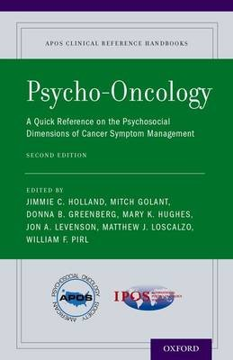 Psycho-Oncology - A Quick Reference on the Psychosocial Dimensions of Cancer Symptom Management (Paperback, 2nd Revised...