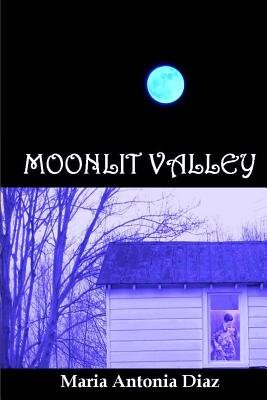Moonlit Valley (Paperback): Maria Antonia Diaz