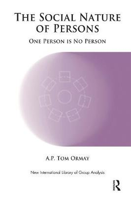 The Social Nature of Persons - One Person is No Person (Electronic book text): A. P. Tom Ormay