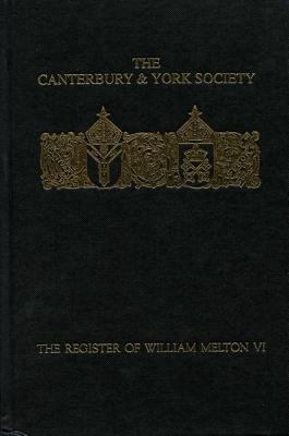The Register of William Melton, Archbishop of York, 1317-1340, VI (Hardcover): David Robinson
