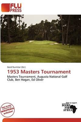 1953 Masters Tournament (Paperback): Gerd Numitor