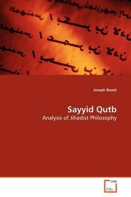 Sayyid Qutb (Paperback): Joseph Bozek