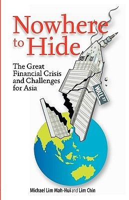 Nowhere to Hide - The Great Financial Crisis and Challenges for Asia (Paperback):