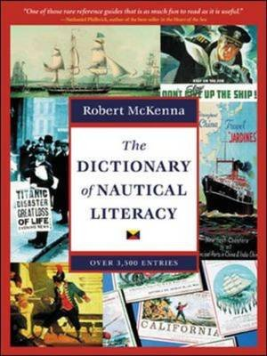 The Dictionary of Nautical Literacy (Paperback, New edition): Robert McKenna
