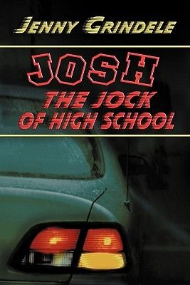 Josh, the Jock of High School (Paperback): Jenny Grindele