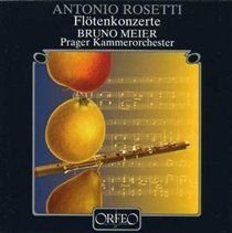 Various Artists - Flute Concertos (Prague Chamber Orchestra, Meier) (CD): Bruno Meier, Antonio Rosetti, Prager Kammerorchester