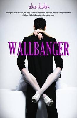 Wallbanger (Electronic book text): Alice Clayton