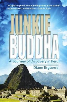 Junkie Buddha - A Journey of Discovery in Peru (Electronic book text): Diane Esguerra