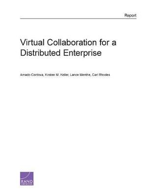 Virtual Collaboration for a Distributed Enterprise (Paperback): Amado Cordova, Kirsten M. Keller, Lance Menthe, Carl Rhodes