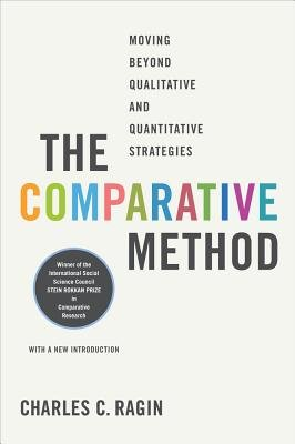The Comparative Method - Moving Beyond Qualitative and Quantitative Strategies (Paperback, Revised edition): Charles C. Ragin