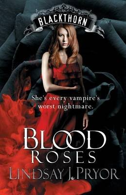 Blood Roses (Paperback): Lindsay J. Pryor