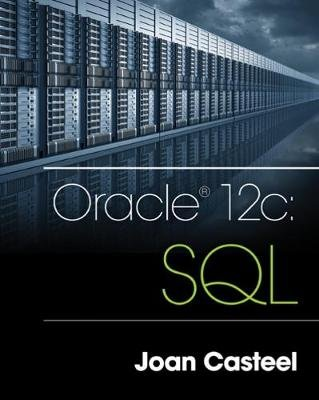Oracle 12c - SQL (Paperback, 3rd edition): Joan Casteel