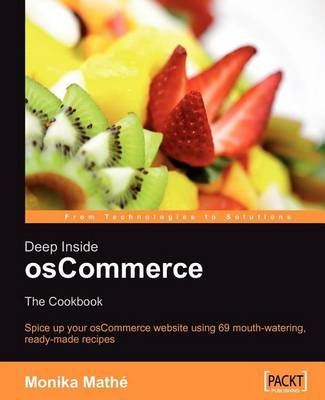Deep Inside Oscommerce: The Cookbook (Electronic book text): Monika Mathe