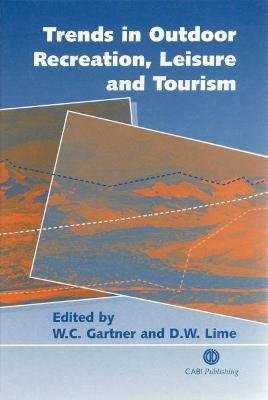 Trends in Outdoor Recreation, Leisure and Touri (Hardcover): William Gartner, David Lime