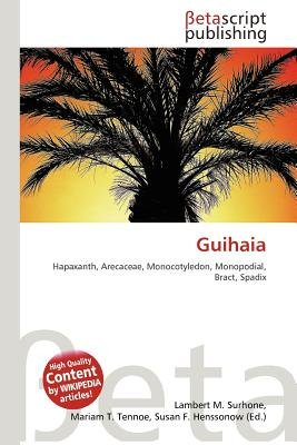 Guihaia (Paperback): Lambert M. Surhone, Mariam T. Tennoe, Susan F. Henssonow