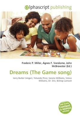 Dreams (the Game Song) (Paperback): Frederic P. Miller, Agnes F. Vandome, John McBrewster