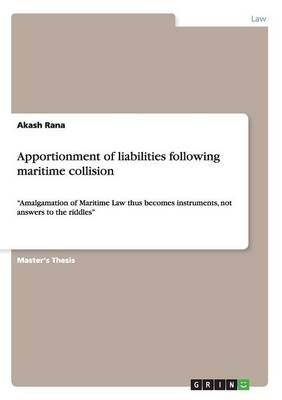 Apportionment of Liabilities Following Maritime Collision (Paperback): Akash Rana