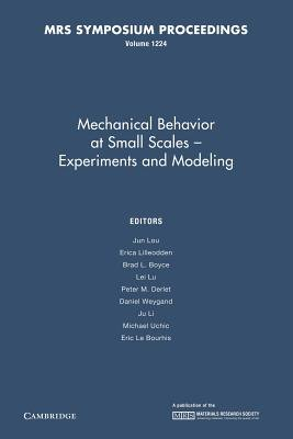Mechanical Behavior at Small Scales-Experiments and Modeling: Volume 1224 (Paperback): Jun Lou, Erica Lilleodden, Brad L....