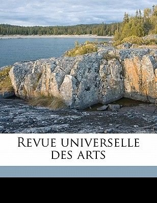 Revue Universelle Des Art, Volume 23 (English, French, Paperback): Anonymous