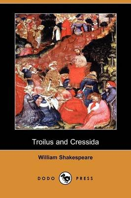 Troilus and Cressida (Dodo Press) (Paperback): William Shakespeare