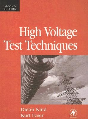 High Voltage Test Techniques (Hardcover, 2nd Revised edition): Dieter Kind, Kurt Feser