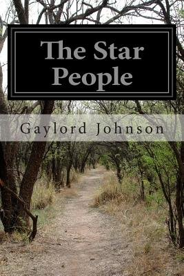 The Star People (Paperback): Gaylord Johnson
