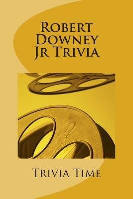 Robert Downey Jr Trivia (Paperback): Trivia Time