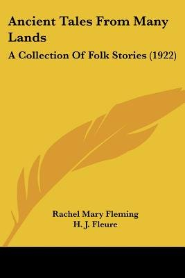 Ancient Tales from Many Lands - A Collection of Folk Stories (1922) (Paperback): Rachel Mary Fleming