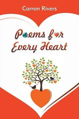 Poems for Every Heart (Paperback): Carron Rivers