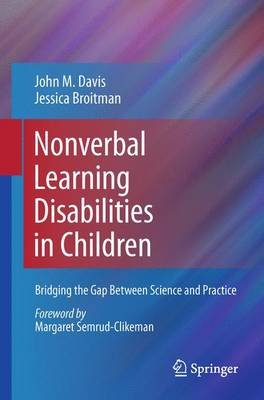 Nonverbal Learning Disabilities in Children (Electronic book text): John M. Davis, Jessica Broitman