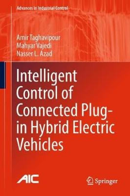 Intelligent Control of Connected Plug-in Hybrid Electric Vehicles (Hardcover, 1st ed. 2019): Amir Taghavipour, Mahyar Vajedi,...