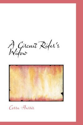A Circuit Rider's Widow (Paperback): Corra Harris