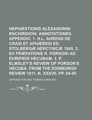Hephaestionis Alexandrini Enchiridion (Paperback): Us Government, Hephaestion