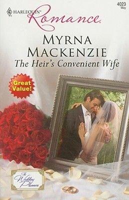 The Heir's Convenient Wife (Paperback): Myrna Mackenzie