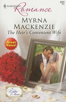 The Heir's Convenient Wife (Paperback): Myrna Mackenzie