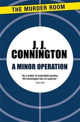 A Minor Operation (Paperback): J J Connington