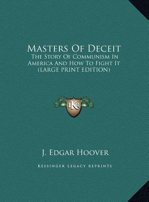 Masters of Deceit - The Story of Communism in America and How to Fight It (Large Print Edition) (Large print, Hardcover, large...