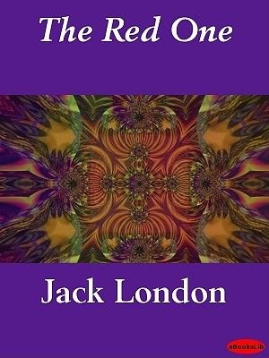 The Red One (Electronic book text): Jack London